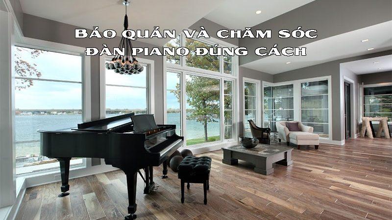 Tư vấn bảo quản đàn piano cơ đúng cách