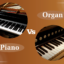 So sánh điểm khác nhau giữa đàn piano điện và đàn organ